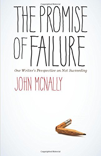 John McNally, The Promise Of Failure
