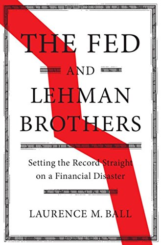 Laurence Ball, The Fed And Lehman Brothers