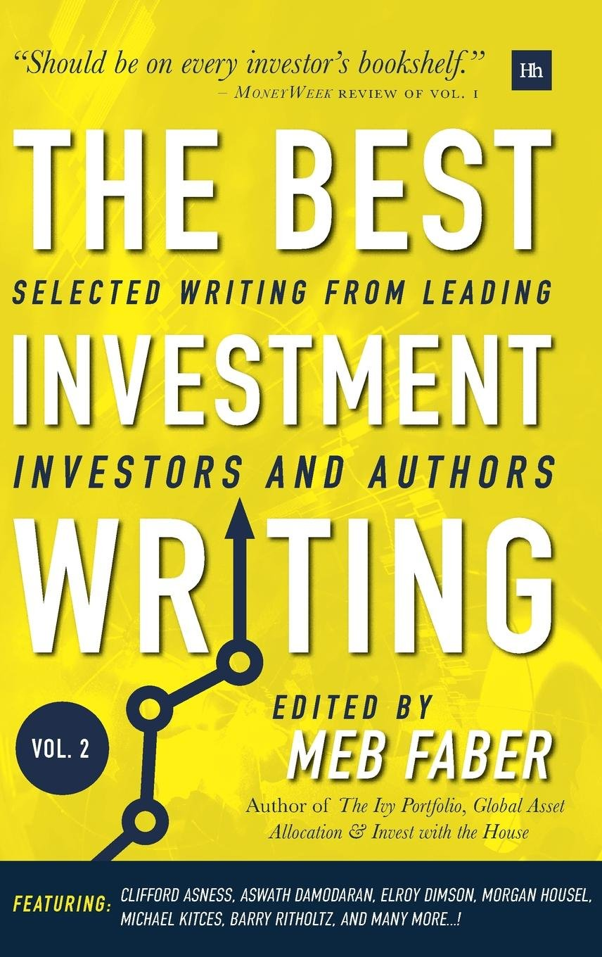 Meb Faber, The Best Investment Writing - Volume 2