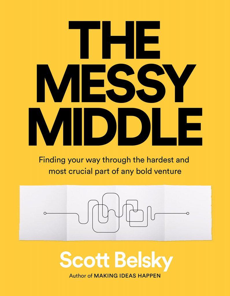 Scott Belsky, Messy Middle