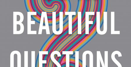 Warren Berger, The Book Of Beautiful Questions