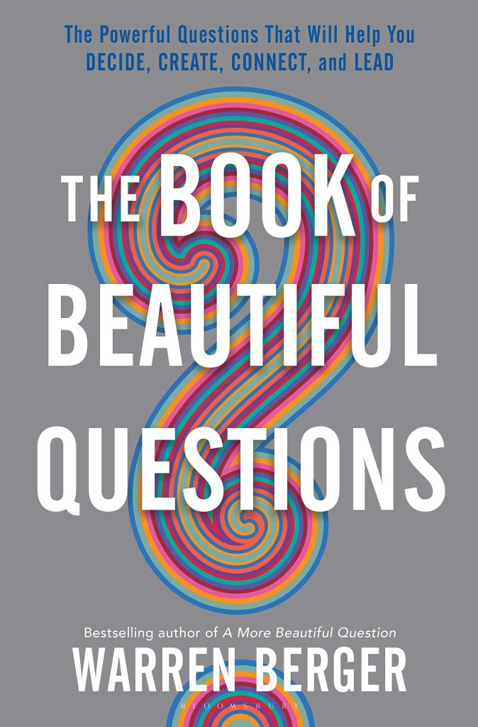 Warren Berger, The Book Of Beautiful Questions