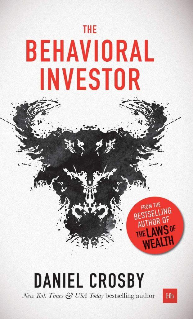 The Behavioral Investor by Daniel Crosby