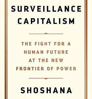 Shoshana Zuboff, The Age Of Surveillance Capitalism